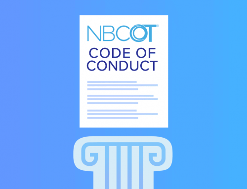 Reviewed the NBCOT Code of Conduct Lately?